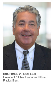 Photo of Michael A. Butler - President and Chief Executive Officer - Radius Bank