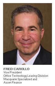Fred Carollo - Vice President - Office Technology Leasing Division - Macquarie Specialised and Asset Finance