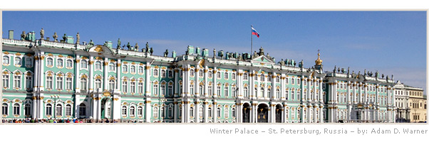 Winter Palace – St. Petersburg, Russia – by: Adam D. Warner
